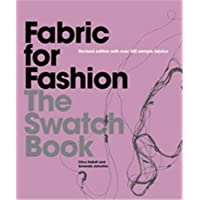 Fabric for Fashion: The Swatch Book: The Swatch Book, Second Edition (An invaluable resource containing 125 fabric…