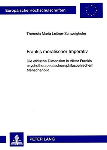 Frankls Moralischer Imperativ Die Ethische Dimension In Viktor