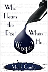 Who Hears the Poet When He Weeps? Paperback