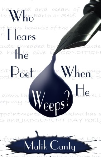 Who Hears the Poet When He Weeps?