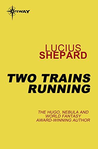 Two Trains Running por Lucius Shepard