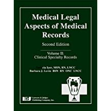 Medical Legal Aspects of Medical Records, Volume II: Clinical Specialty Records