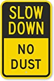 Slow Down No Dust Sign, 18'' x 12''