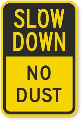 """SLOW DOWN NO DUST ZONE Aluminium Safety Sign 12/"""" x 18/"""""""