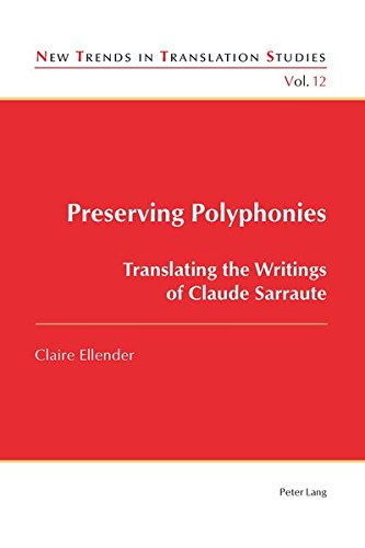 Preserving Polyphonies: Translating the Writings of Claude Sarraute (New Trends in Translation...