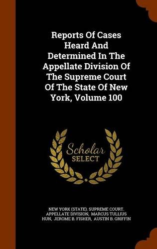 Download Reports Of Cases Heard And Determined In The Appellate Division Of The Supreme Court Of The State Of New York, Volume 100 ebook