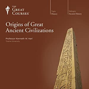 Origins of Great Ancient Civilizations Lecture
