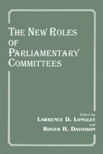 - The New Roles of Parliamentary Committees (Library of Legislative Studies)