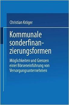 Kommunale Sonderfinanzierungsformen: Moglichkeiten Und Grenzen Einer Borseneinfuhrung Von Versorgungsunternehmen (DUV Wirtschaftswissenschaft)