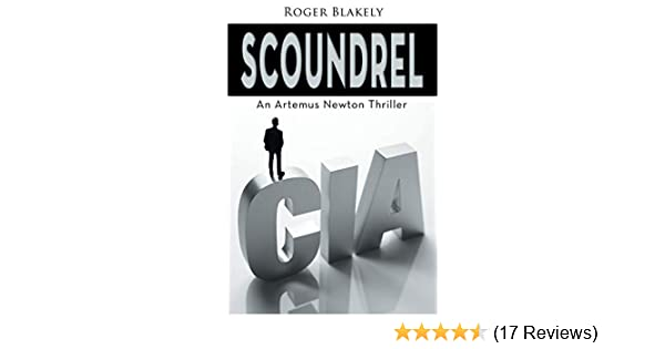 SCOUNDREL (An Artemus Newton Thriller Book 3)