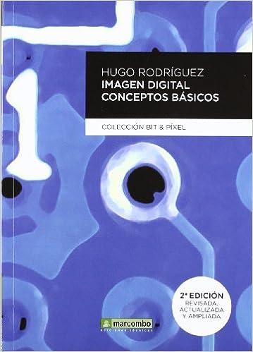 IMAGEN DIGITAL CONCEPTOS BÁSICOS: Hugo Rodríguez Alonso: 9788426715548: Amazon.com: Books