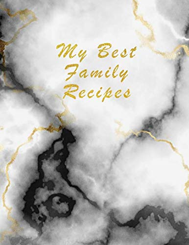 Halloween Main Dishes Ideas (Recipe Keepsake Book - To My Daughter: Blank Recipe Journal and Notebook to write in. Your Cookbook to note down and Organize your special Recipes - Elegant Marble with Gold)