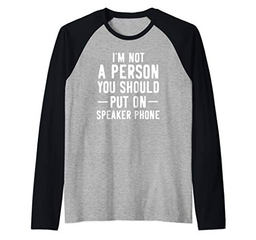 I'm Not The Person You Should Put On Speaker Phone Raglan Baseball Tee ()