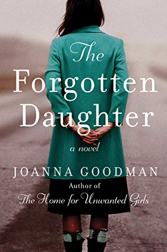 Book Cover: The Forgotten Daughter: The triumphant story of two women divided by their past, but united by love―inspired by true events