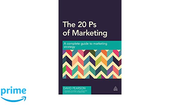 The 20 Ps of Marketing: A Complete Guide to Marketing Strategy: Amazon.es: David Pearson: Libros en idiomas extranjeros