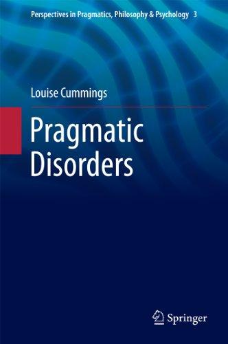 Pragmatic Disorders: 3 (Perspectives in Pragmatics, Philosophy & Psychology) Pdf