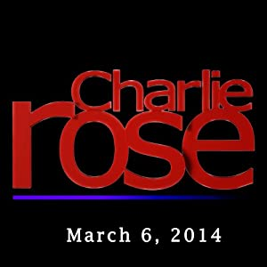 Charlie Rose: Tom Donilon and Wes Anderson, March 6, 2014 Radio/TV Program
