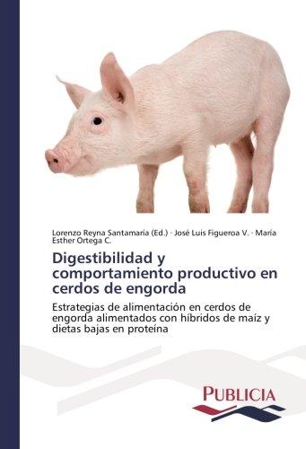 Digestibilidad y comportamiento productivo en cerdos de ...