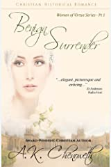 Benign Surrender: A Love Story (Women of Virtue Series) (Volume 1) Paperback