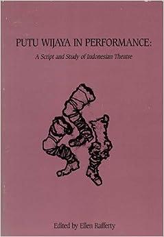 Book Putu Wijaya in Performance: A Script and Study in Indonesian Theatre (2004-03-01)