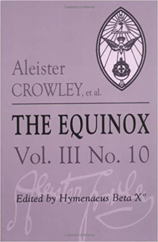 The Equinox The Review Of Scientific Illuminism Vol 3 No 10