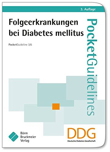 Folgeerkrankungen bei Diabetes mellitus: Pocket Guideline 3/6 (Praxisempfehlungen der Deutschen Diabetes Gesellschaft)