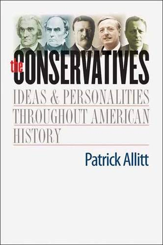 Download The Conservatives: Ideas and Personalities Throughout American History ebook