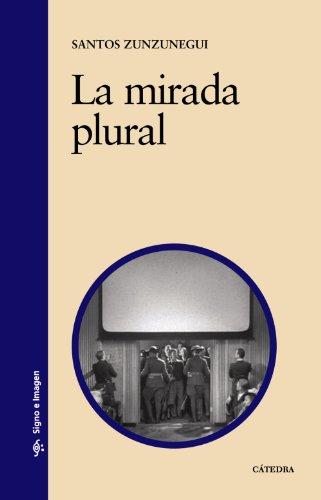 Descargar Libro La Mirada Plural Santos Zunzunegui