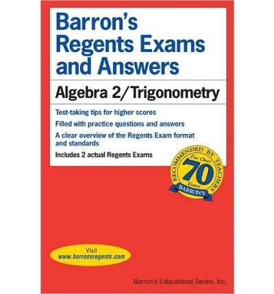 [ Algebra 2/Trigonometry (Barron's Regents Exams and Answers) [ ALGEBRA 2/TRIGONOMETRY (BARRON'S REGENTS EXAMS AND ANSWERS) ] By Clemens, Meg ( Author )Mar-10-2010 Paperback