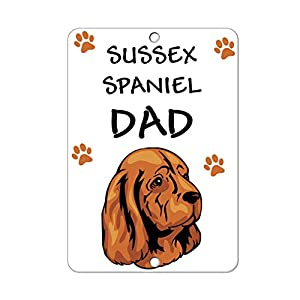 Aluminum Metal Sign Funny Sussex Spaniel Dog Dad Informative Novelty Wall Art Vertical 8INx12IN 21