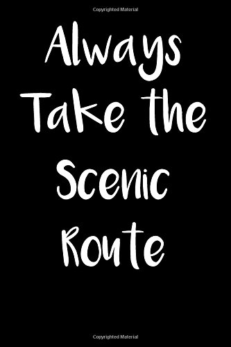 Download Always Take the Scenic Route: Blank Lined Journal pdf epub