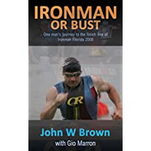 Ironman or Bust: One man's journey to the finish line of Ironman Florida 2008