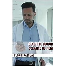 Beautiful Doctor : Scénario du film (French Edition)
