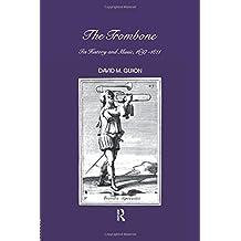 Trombone: Its History and Music, 1697-1811 (Musicology)
