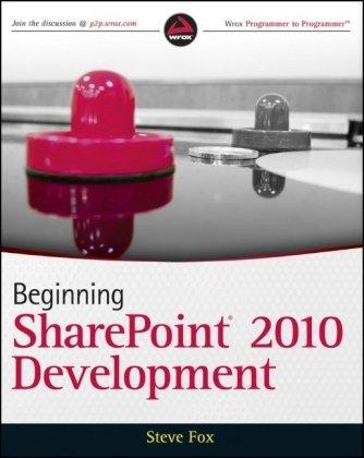 Beginning SharePoint 2010 Development by Steve Fox, Publisher : Wrox
