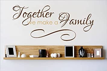 Decal U2013 Vinyl Wall Sticker : Together We Make A Family Quote Home Decor  Sticker