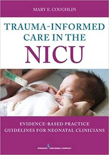 Download PDF Trauma-Informed Care in the NICU - Evidenced-Based Practice Guidelines for Neonatal Clinicians