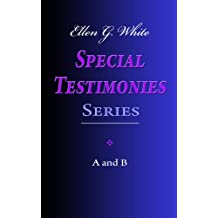 Ellen G. White Special Testimonies Series A and B