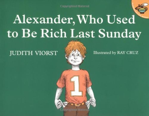 Alexander, Who Used to Be Rich Last Sunday by Viorst, Judith published by Atheneum Books for Young Readers (1987)