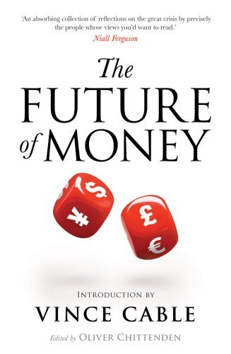 The Future of Money: World Class Thinking on Global Issues