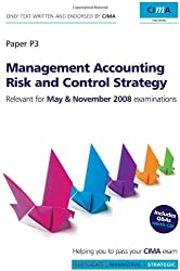 CIMA Official Learning System Management Accounting Risk and Control Strategy, Fourth Edition (CIMA  Strategic Level 2008)