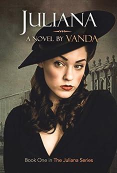 Juliana:: Book 1 (Juliana Series) by [Vanda]