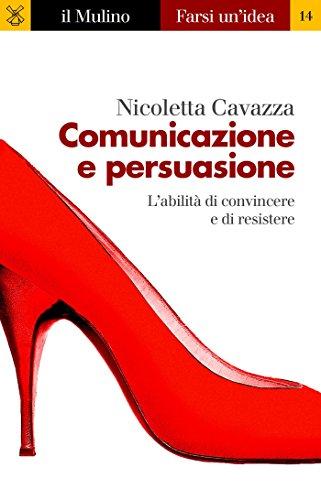 comunicazione-e-persuasione-farsi-unidea-italian-edition