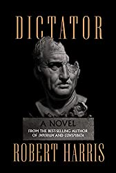 Dictator: A novel (Ancient Rome Trilogy)