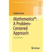 Mathematica®: A Problem-Centered Approach (Springer Undergraduate Mathematics Series)