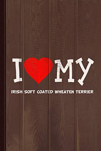 (I Love My Irish Soft Coated Wheaten Terrier Dog Breed Journal Notebook: Blank Lined Ruled For Writing 6x9 110 Pages )