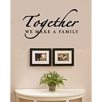 Delightful Together We Make A Family Love Home Vinyl Wall Decals Quotes Sayings Words  Art Decor Lettering Vinyl Wall Art Inspirational Uplifting