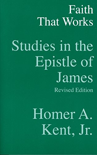 Faith That Works: Studies and the Epistle of James