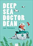 Deep Sea Doctor Dean, Leo Timmers, 1605370061