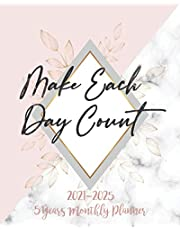 2021-2025 Monthly Planner 5 Years - Make Each Day Count: Five Year Monthly Planner 2021-2025 with Goals | Organizer & Business Planners with Federal Holidays Inspirational Quotes - Rose Gold & Pink Marble Cover - Lovely Gift for Women
